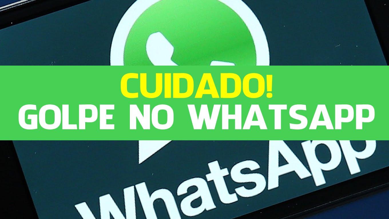 Fique Atento – Novo Golpe no WhatsApp