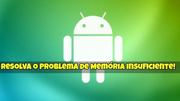 Memória Insuficiente no Android 1