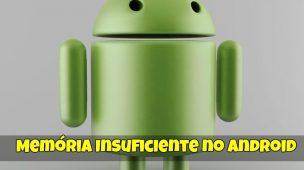 Memória Insuficiente no Android