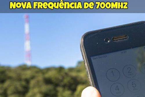 Nova Frequência de 700Mhz