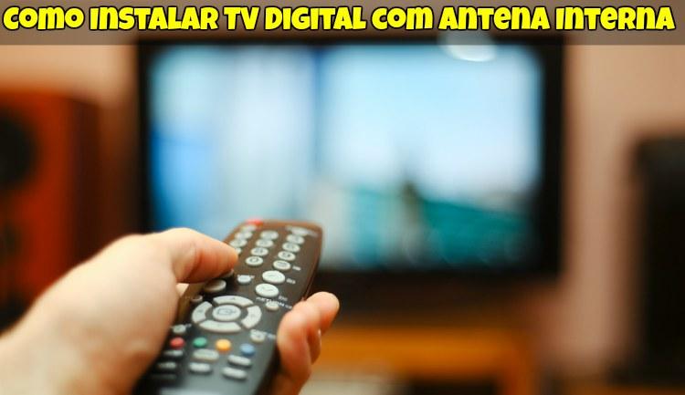 9b58a21a6 Como Instalar TV Digital com Antena Interna? Veja Como Fazer Aqui!