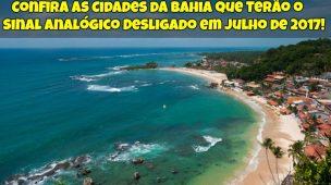 Confira as Cidades da Bahia que Terão o Sinal Analógico Desligado em Julho de 2017 1