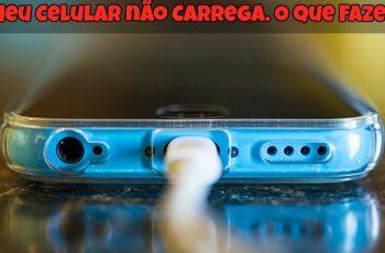 Meu-Celular-não-Carrega-1