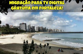 Migração-Para-TV-Digital-Gratuita-em-Fortaleza-1