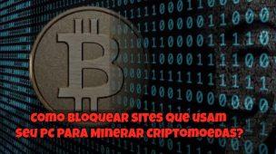 Como-bloquear-sites-que-usam-seu-PC-para-Minerar-Criptomoedas