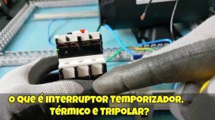 O-Que-é-Interruptor-Temporizador-Térmico-e-Tripolar