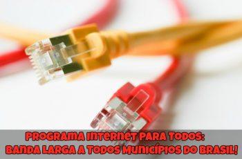 Programa-Internet-para-Todos-Banda-Larga-a-Todos-Municípios-do-Brasil-1