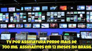 Tv-por-Assinatura-Perde-mais-de-700-mil-Assinantes-em-12-meses