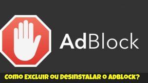 Como-Excluir-ou-Desinstalar-o-Adblock