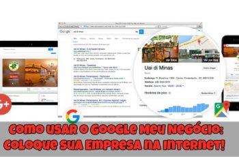 Como-usar-o-Google-Meu-Negócio-Coloque-sua-Empresa-na-Internet