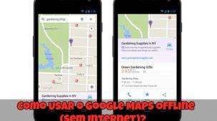Como-Usar-o-Google-Maps-Offline-Sem-Internet