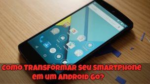 Como-Transformar-seu-Smartphone-em-um-Android-Go