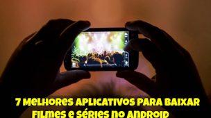 7-Melhores-Aplicativos-para-Baixar-Filmes-e-Séries-no-Android