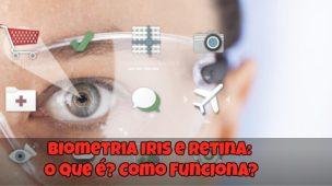 Biometria Iris-e-Retina-O-que-é-Como-Funciona