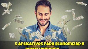 5-Aplicativos-Para-Economizar-e-Juntar-Dinheiro