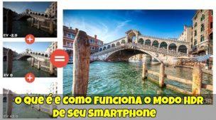 O-que-é-e-Como-Funciona-o-Modo-HDR-de-seu-Smartphone
