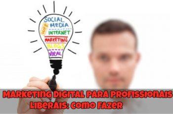Marketing-Digital-Para-Profissionais-Liberais-Como-Fazer