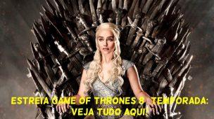 Estreia-Game-of-Thrones-8-Temporada (1)