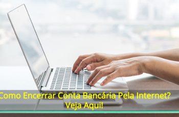Como-Encerrar-Conta-Bancaria-Pela-Internet