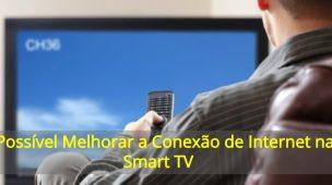 É-Possível-Melhorar-a-Conexão-de-Internet-na-Smart-TV