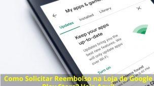 Como-Solicitar-Reembolso-na-Loja-do-Google-Play-Store