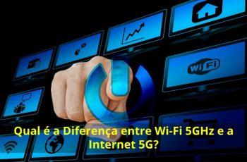 Qual-é-a-Diferença-entre-Wi-Fi-5GHz-e-a-Internet-5G (1)