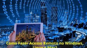 Como-Fazer-Acesso-Remoto-no-Windows-Linux-e-Mac