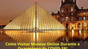 Como-Visitar-Museus-Online-Durante-a-Quarentena